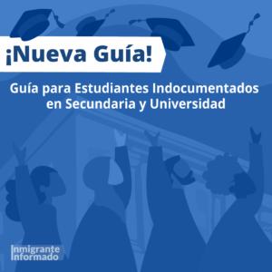 Nueva Guía para Estudiantes Indocumentados